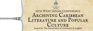 35th Annual West Indian Literature Conference Archiving Caribbean Literature and Popular Culture October 6-8, 2016 Holiday Inn Resorts Montego Bay, Jamaica