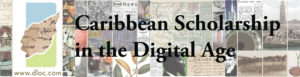 Caribbean Scholarship in the Digital Age